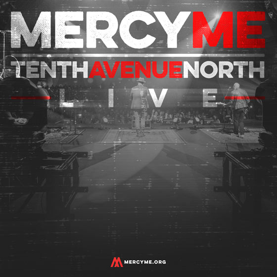 MercyMe & Tenth Avenue North at Verizon Theatre at Grand Prairie