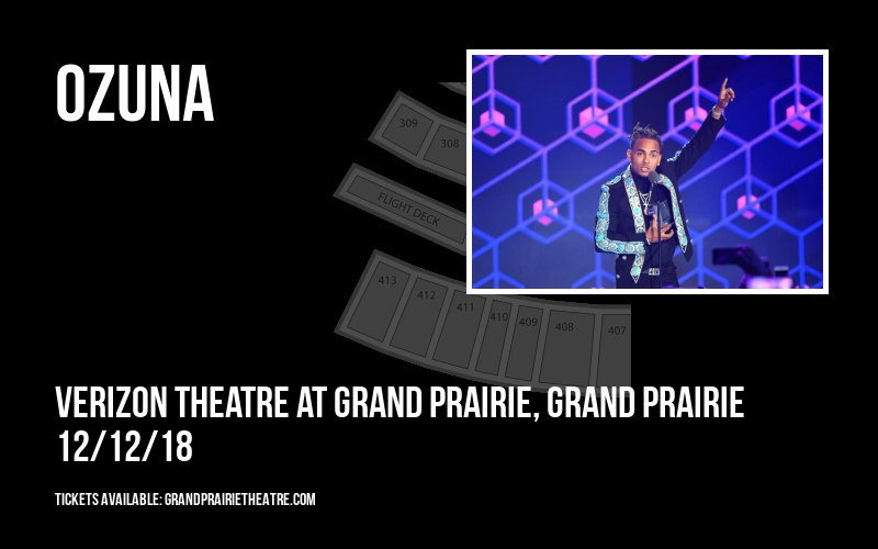 Ozuna  at Verizon Theatre at Grand Prairie