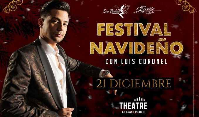 Festival Navideno: Luis Coronel at Verizon Theatre at Grand Prairie