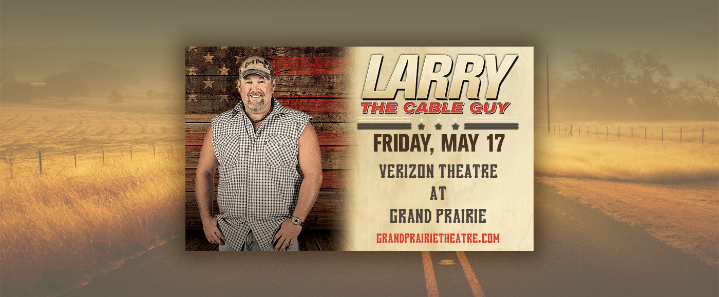 Larry The Cable Guy at Verizon Theatre at Grand Prairie
