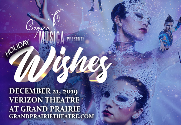 Cirque Musica: Holiday Wishes at Verizon Theatre at Grand Prairie