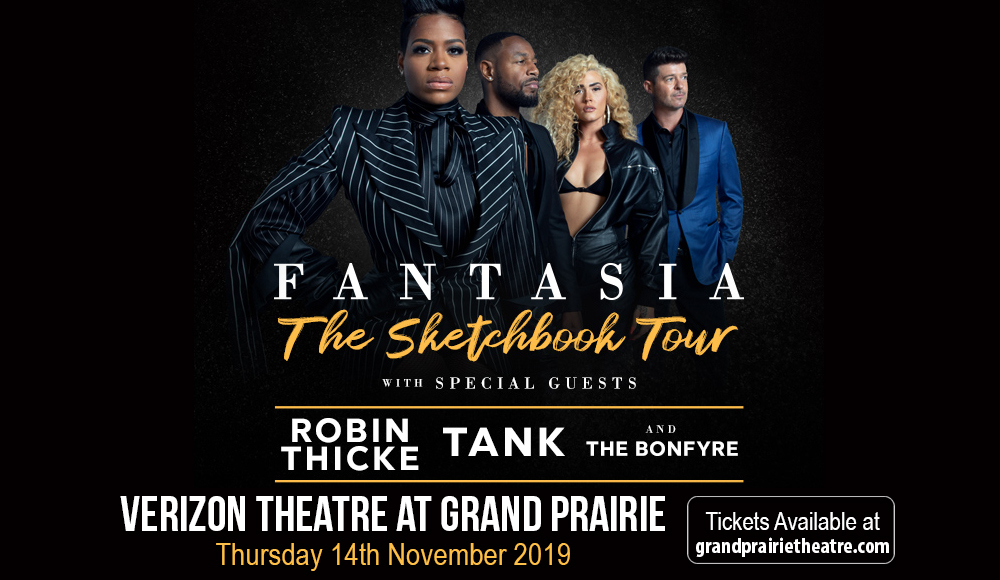 Fantasia, Robin Thicke, Tank & The Bonfyre at Verizon Theatre at Grand Prairie
