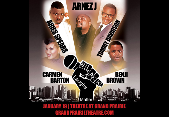 Black Laughs Matter: Arnez J, Aries Spears, Tommy Davidson, Benji Brown & Carmen Brown at Verizon Theatre at Grand Prairie