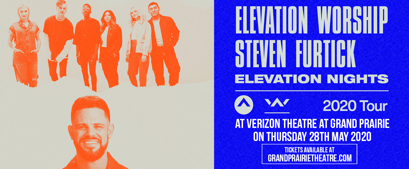 Elevation Nights: Elevation Worship & Pastor Steven Furtick at Verizon Theatre at Grand Prairie