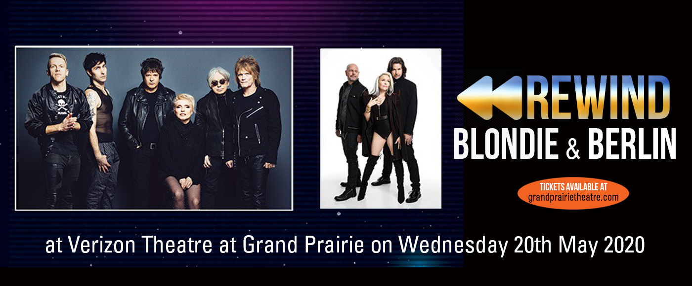 Rewind, Blondie & Berlin at Verizon Theatre at Grand Prairie