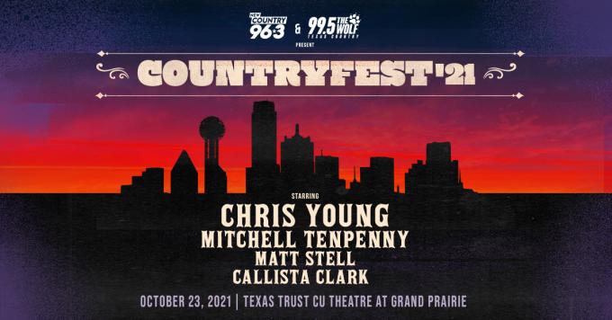 KPLX & KSCS Country Fest: Callista Clark, Matt Stell, Mitchell Tenpenny & Chris Young at Verizon Theatre at Grand Prairie