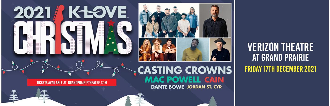 K-Love Christmas Tour: Casting Crowns, Mac Powell, CAIN, Dante Bowe & Jordan St. Cyr at Verizon Theatre at Grand Prairie