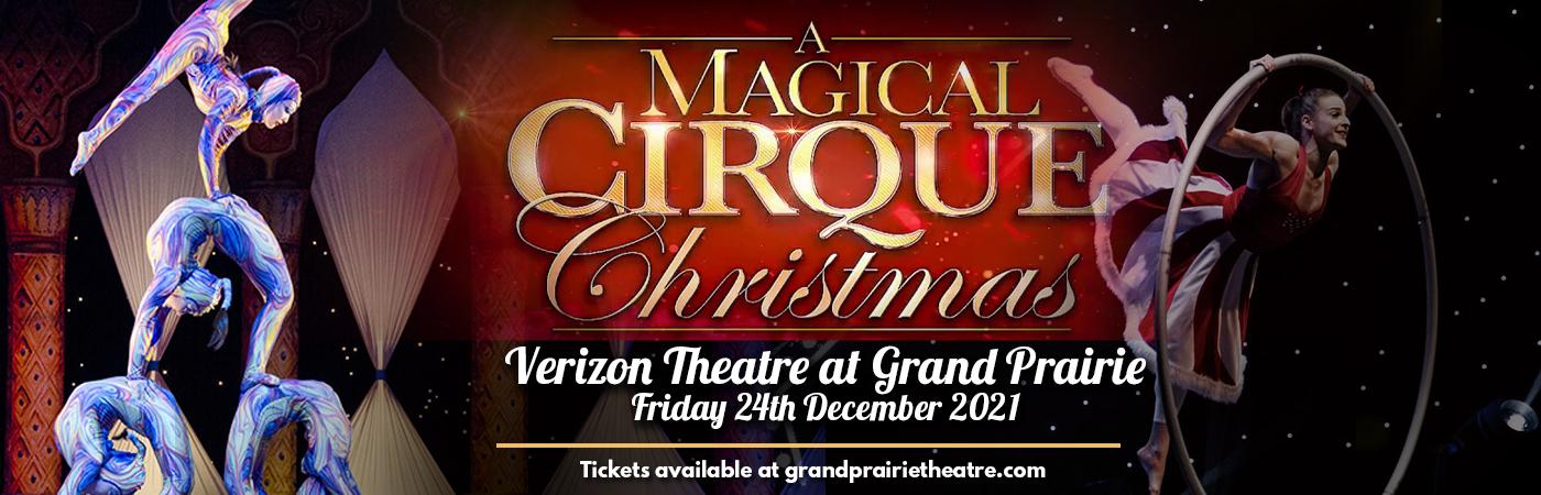 A Magical Cirque Christmas at Verizon Theatre at Grand Prairie
