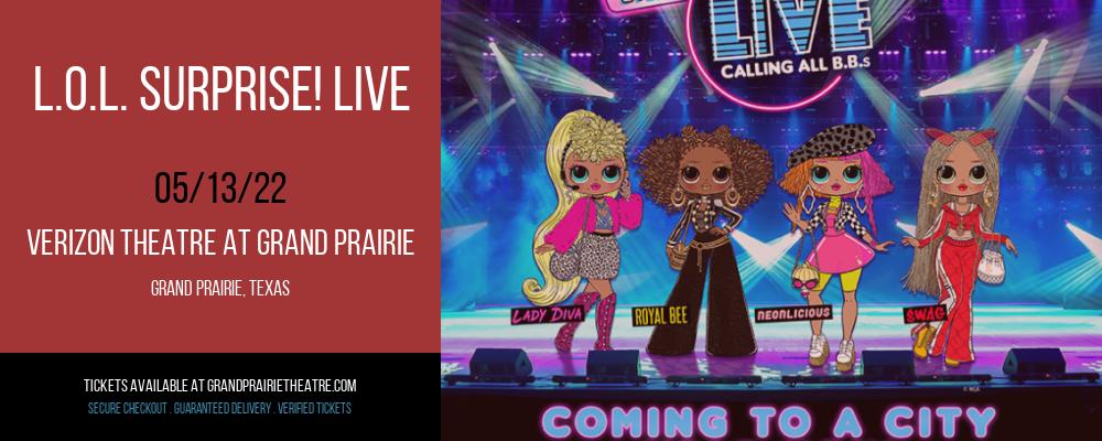 L.O.L. Surprise! Live at Verizon Theatre at Grand Prairie