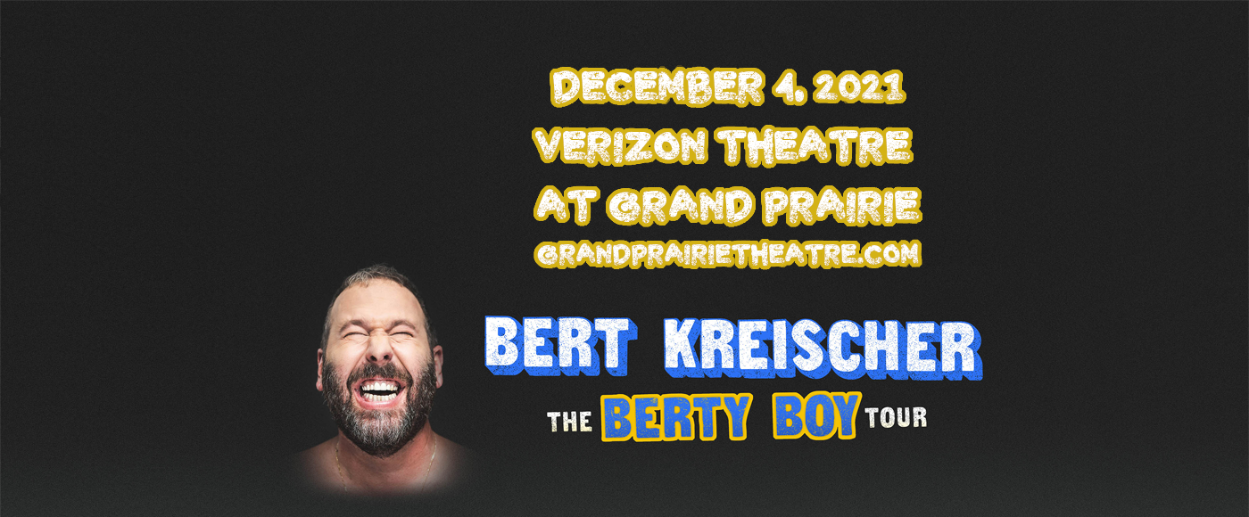 Bert Kreischer at Verizon Theatre at Grand Prairie